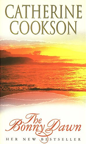 The Bonny Dawn by Cookson Catherine