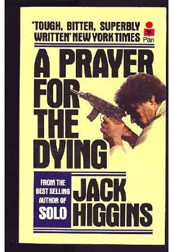 A Prayer For The Dying by Higgins Jack