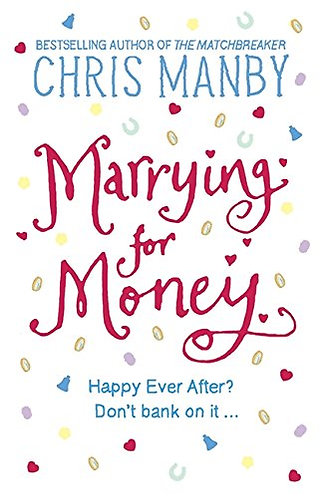Marrying For Money by Manby Chris