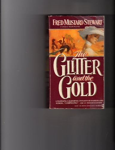 The Glitter And The Gold by Stewart Fred Mustard
