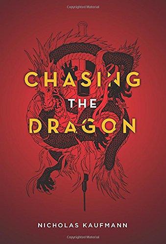 Chasing the Dragon by Kaufmann Nicholas