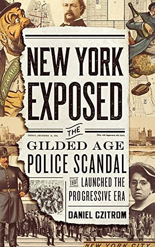 NEW YORK EXPOSED THE GILDED AGE POLICE S by CZITROM DANIEL