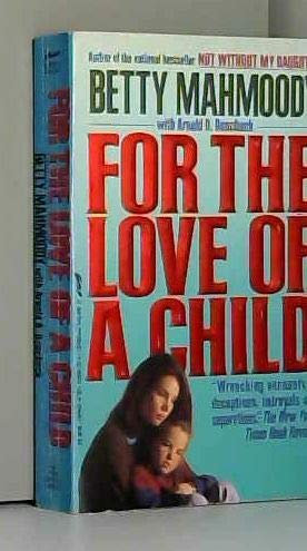 For The Love Of A Child by Mahmoody B
