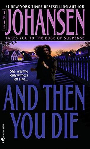 And Then You Die by Johansen Iris