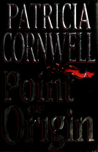 Point Of Origin by Cornwell Patricia