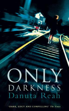 Only Darkness by Reah Danuta