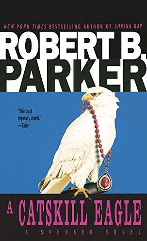 A Catskill Eagle by Parker Robert B.