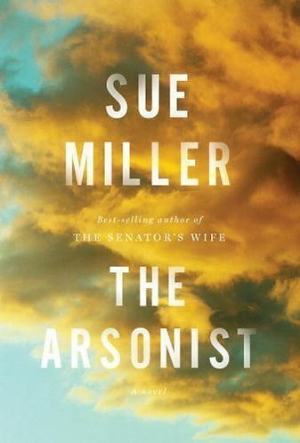 The Arsonist by Miller Sue