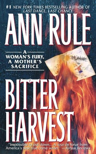 Bitter Harvest by Rule Ann