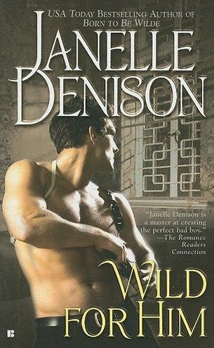 Wild For Him by Denison Janelle