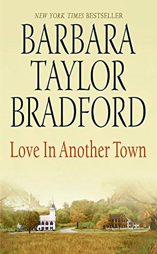 Bradford Barbara Taylor - Love In Another Town