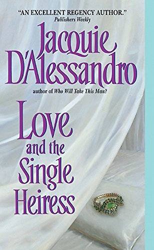 Love And The Single Heiress by D'alessandro J