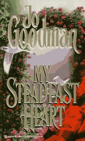 My Steadfast Heart by Goodman Jo
