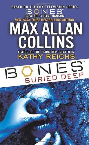 Bones - Buried Deep by Collins Max Allan