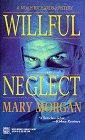 Willful Neglect by Morgan M
