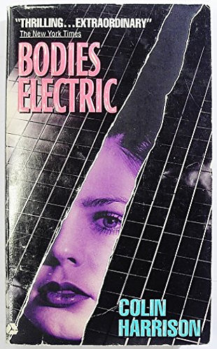 Bodies Electric by Harrison Colin