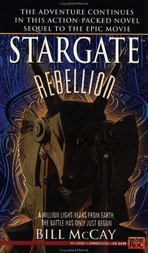 Stargate Rebellion by Mccay Bill