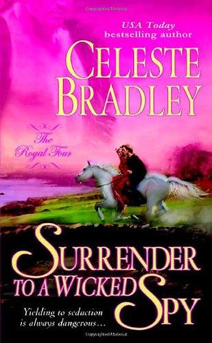 Bradley Celeste - Surrender To A Wicked Spy