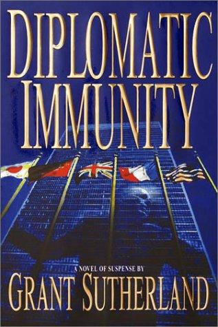 Diplomatic Immunity by Sutherland Grant