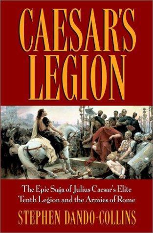 CAESAR'S LEGION by DANDO-COLLINS STEPHEN