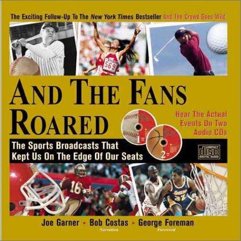 And the Fans Roared by Garner Joe