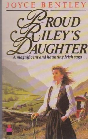 Proud Riley's Daughter by Bentley Joyc