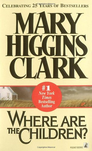 Where Are The Children by Clark Mary Higgins
