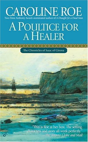 A Poultice For A Healer by Roe Caroline