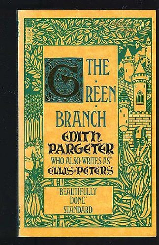 The Green Branch by Pargeter Edi