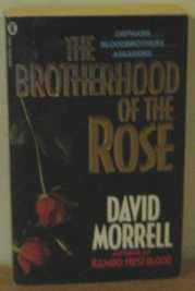 The Brotherhood Of The Rose by Morrell David