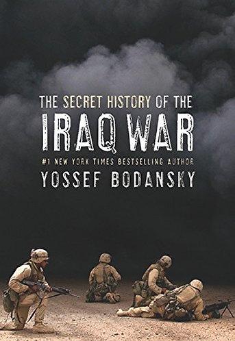 The Secret History of the Iraq by Bodansky Yos