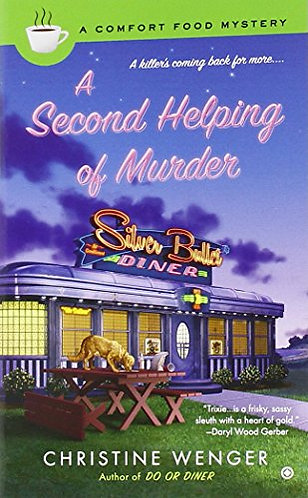 A Second Helping of Murder by Wenger Christine
