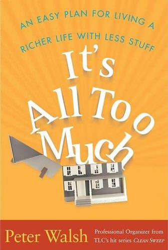 It's all Too Much by Walsh Peter