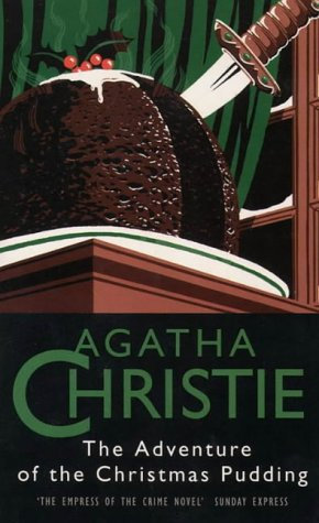 The Adventure Of The Christmas Pudding by Christie Agatha