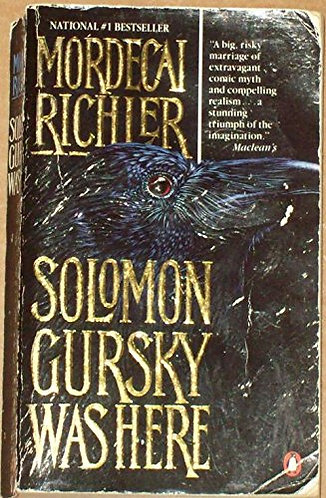 Solomon Gursky Was Here by Richler Mordecai