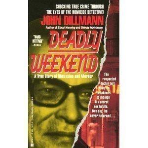 Deadly Weekend by Dillmann J