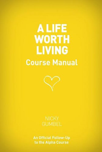 A Life Worth Living Course Manual by Multi