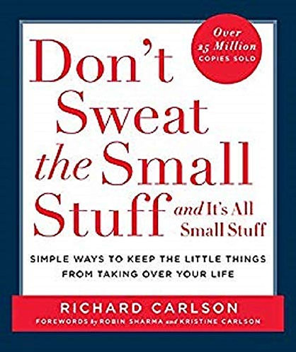 Don't Sweat The Small Stuff by Carlson Richard
