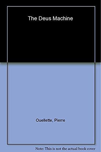 The Deus Machine by Ouellette P