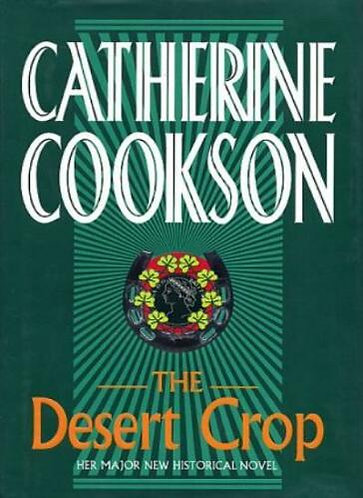 The Desert Crop by Cookson Catherine