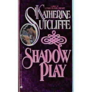 Shadow Play by Sutcliffe Katherine