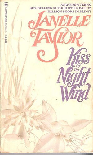 Kiss Of The Night Wind by Taylor J