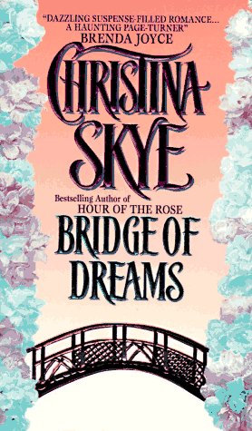 Bridge Of Dreams by Skye Christina