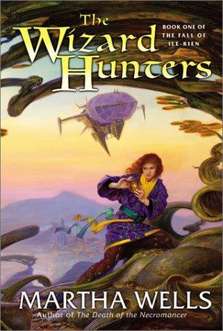 THE WIZARD HUNTERS by Wells Martha