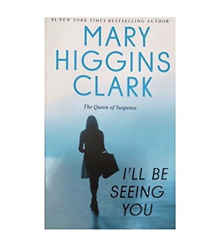 I'll Be Seeing You by Clark Mary Higgins