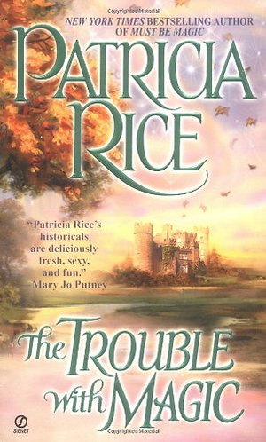The Trouble With Magic by Rice Patricia