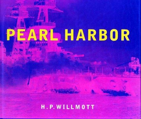 PEARL HAROR by WILLMOTT H.P