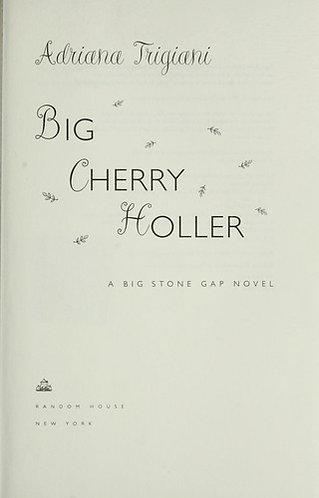 Big Chrry Holler by Trigiani Adriana