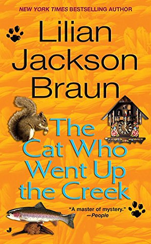 The Cat Who Went Up The Creek by Braun Lilian Jackson