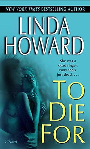 To Die For by Howard Linda